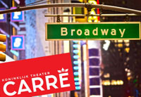 Broadway in Carré