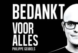 Philippe Geubels – Bedankt voor Alles