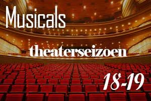 Musicals theaterseizoen 18-19