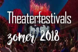Theaterfestivals zomer 2018