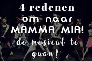 4 redenen om naar MAMMA MIA! de musical te gaan!