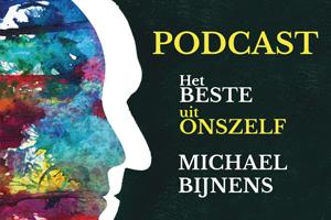 Podcast Het beste uit onszelf - Michael Bijnens