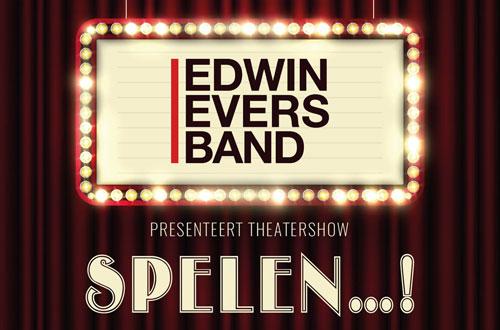 Edwin Evers Band - Theatershow SPELEN...!